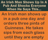 An Irish Man Shows Up In A Pub And Shocks Everyone When He Says This