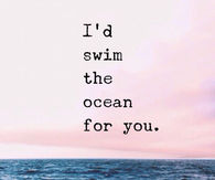 i would cross the ocean for you