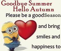 High Quality Goodbye Summer Hello Autumn Minion Quote