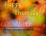 Happy Thursday Good Morning Have A Wonderful Day