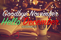 Goodbye November Hello December Pictures Photos Images And Pics