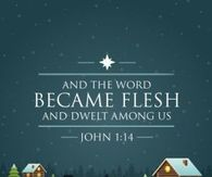 bible verses for christmas and the word became flesh and dwelt among us
