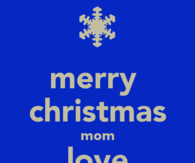 Mom I Love You Merry Christmas