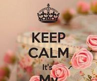 Keep Calm Its My Birthday