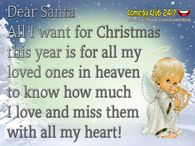 dear santa i want all my loved ones in heaven to know i love them - Merry Christmas In Heaven
