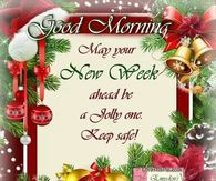 Good Morning Have A Jolly New Week Christmas Quote