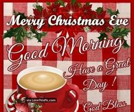 Good Morning Christmas Eve Quotes Pictures, Photos, Images, and ...
