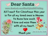 dear santa i want all my loved ones in heaven to know how much i love - Merry Christmas In Heaven