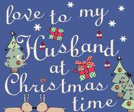 love to my husband at christmas time - Merry Christmas Husband