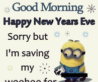 good morning happy new years eve minion quote