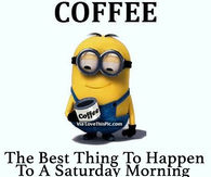 saturday morning coffee quotes pictures photos images and pics