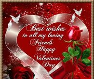 Best Wishes To My Loving Friends Happy Valentines Day