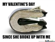 My Valentines Day Since She Broke Up With Me