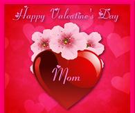 Happy Valentine's Day Mom