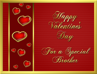 Happy Valentine's Day For A Special Brother