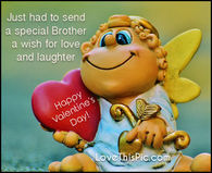 Just had to send a special brother a Valentines greeting