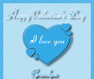 Happy Valentine's Day, I Love You Grandpa