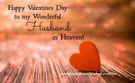 Happy Valentine's Day To My Husband In Heaven