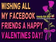 Wishing All My Facebook Friends A Happy Valentine's Day Quote
