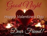 Good Night Happy Valentine's Day My Dear Friend