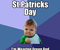 245226 St Patrick s Day. I m Wearing Green And Getting Drunk. So I Am st patricks day memes pictures, photos, images, and pics for