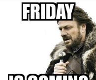 264849 Friday Is Coming friday memes pictures, photos, images, and pics for facebook,Friday Memes