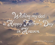 Quotes About Heaven | Fathers Day In Heaven Quotes Pictures Photos Images And Pics For