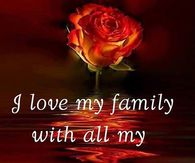 i love my family with all my heart