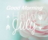 First Day Of July Quotes Pictures, Photos, Images, and Pics