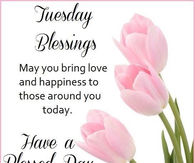 Tuesday Blessings Quotes Pictures Photos Images And Pics For