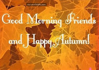 Good Morning Friends And Happy Autumn