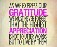 288176-As-We-Express-Gratitude-We-Must-Never-Forget-That-The-Highest-Appreciation-Is-Not-To-Utter-Words-But-To-Live-By-Them.-Happy-Thanksgiving.png