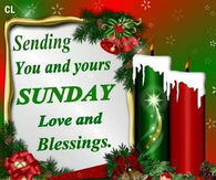 sending you and yours sunday blessings - Christmas Sunday