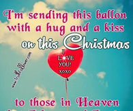 ... Christmas Quotes About Losing Loved Ones · Sending A Balloon To Heaven  This Christmas