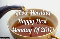 Good Morning Happy First Monday Of 2017