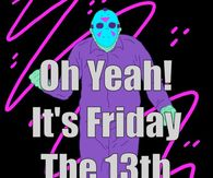294987 Oh Yeah Its Friday The 13th funny friday the 13th quotes pictures, photos, images, and pics