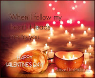 When I Follow My Heart It Leads To You Happy Valentines Day
