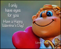 I Only Have Eyes For You Happy Valentine's Day