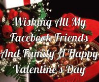 Wishing All My Facebook Friends And Family A Happy Valentine's Day