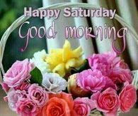 Good Morning Saturday Quotes Pictures Photos Images And Pics For