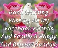 Good Morning Wishing All My Facebook Friends A Blessed Sunday Image Quote