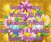 Funny easter quotes pictures photos images and pics for facebook good morning wishing all my facebook friends and family a beautiful easter weekend m4hsunfo