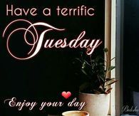Have A Terrific Tuesday Enjoy Your Day