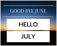Goodbye June, Hello July