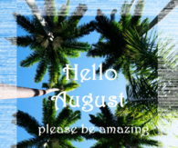 Hello August Quotes Pictures, Photos, Images, and Pics for