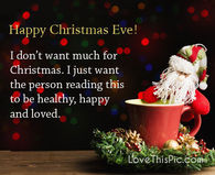 I Dont Want Anything For Christmas.Merry Christmas Eve Pictures Photos Images And Pics For