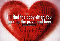 I'll find the baby-sitter. You pick up the pizza and beer.
