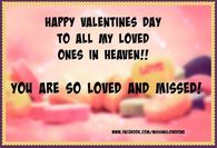 Happy Valentine's Day To All My Loved Ones In Heaven