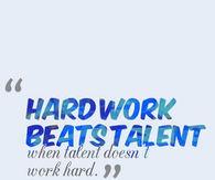 hard work beats talent when talent doesn t work hard