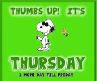 Thumbs up! It's Thursday. 1 More Day Till Friday